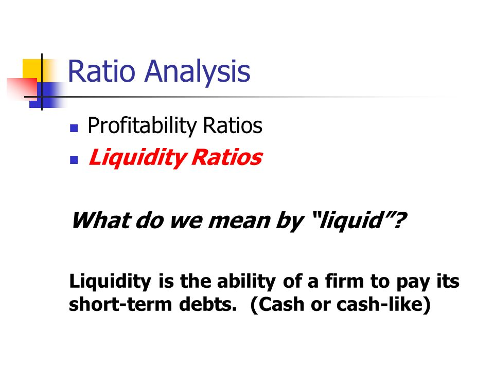 profitability ratios liquidity ratio and account Net profit margin formula: net income/sales often referred to as the bottom line,  this ratio takes all expenses into account including interest current ratio.