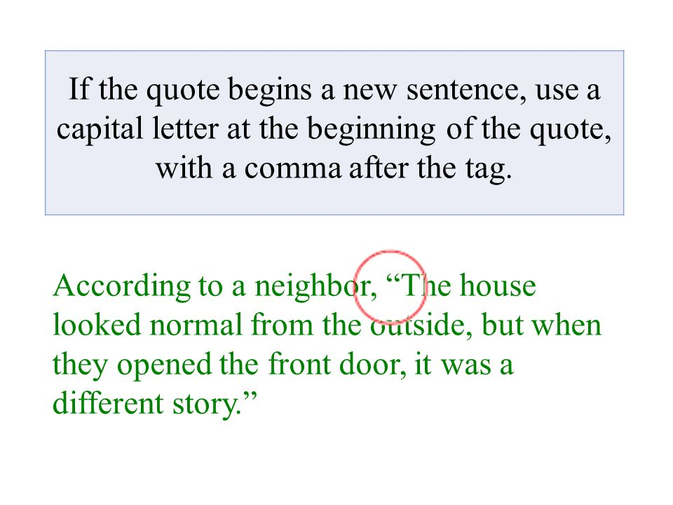 With Dialogue, Punctuation Goes Inside The Quotation Marks