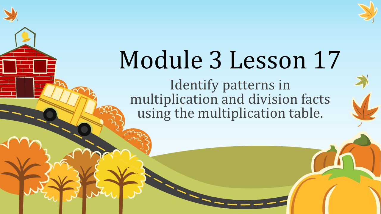 Module 3 lesson 17 identify patterns in multiplication and 1 module 3 lesson 17 identify patterns in multiplication and division facts using the multiplication table gamestrikefo Image collections