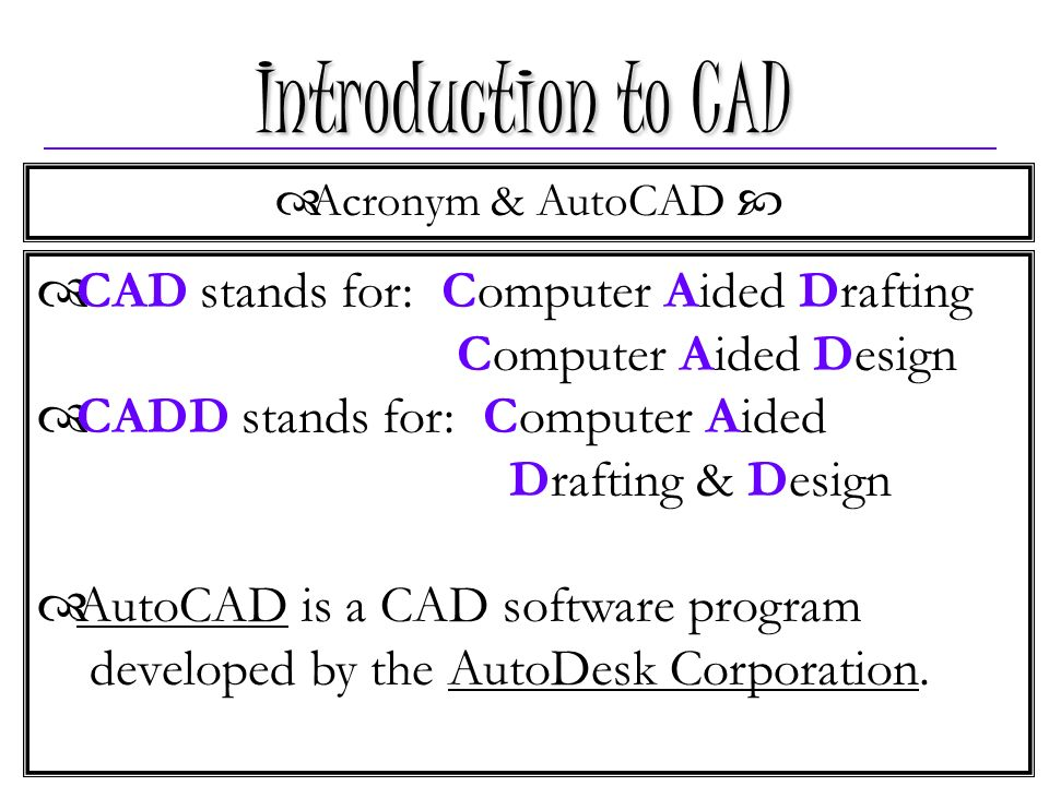 basics of computer aided design cad This unit will introduce you to the basics of computer-aided design you will use t-flex cad, which is freely available software that is comparable to other modeling software like solidworks, proengineer, and autodesk inventor.