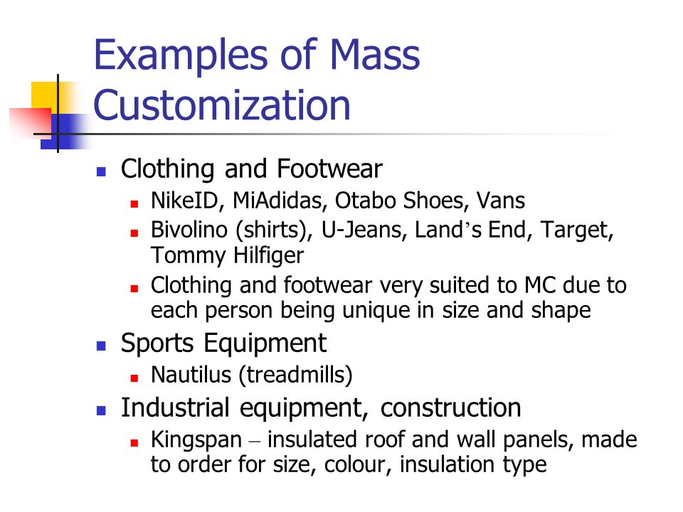 mass customization in apparel industry Slow adoption of technology in the apparel manufacturing industry's implementation of mass customization jocelyn bellemare university of quebec in montreal (uqam.