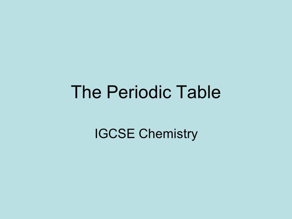 The periodic table igcse chemistry ppt video online download 1 the periodic table igcse chemistry urtaz Choice Image