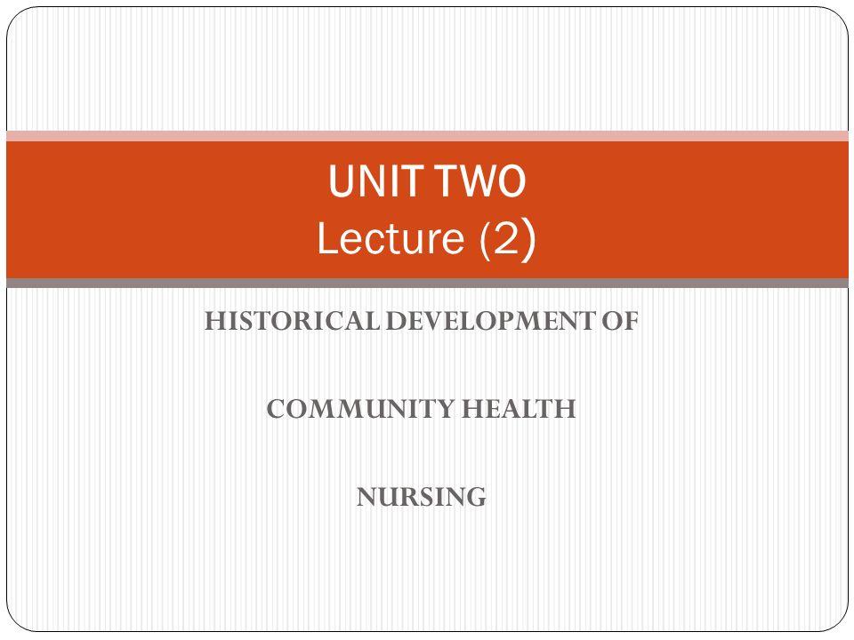 HISTORICAL DEVELOPMENT OF COMMUNITY HEALTH NURSING