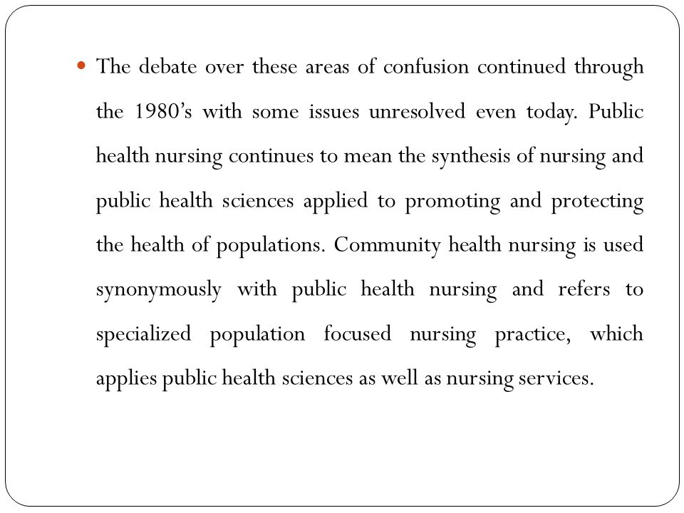 The debate over these areas of confusion continued through the 1980's with some issues unresolved even today.