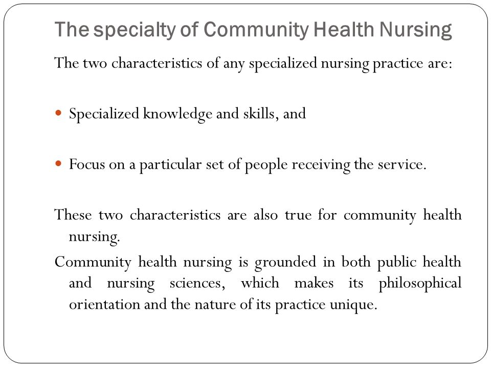 The specialty of Community Health Nursing