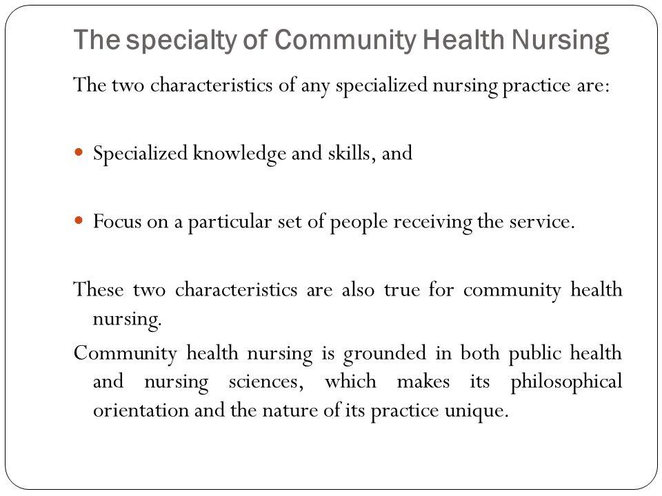 The specialty of Community Health Nursing