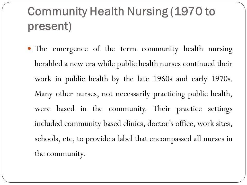 Community Health Nursing (1970 to present)