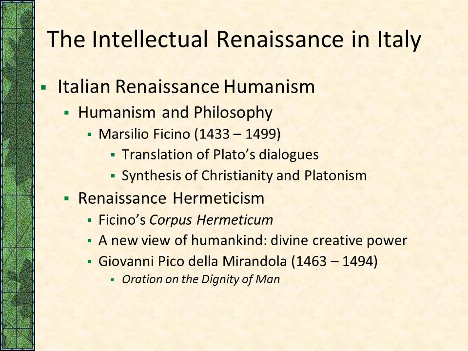 the effect of humanist view in the commencement of the italian renaissance Italian humanism in western europe renaissance humanism an instance of the honored place occupied by women in at least the upper reaches of italian.
