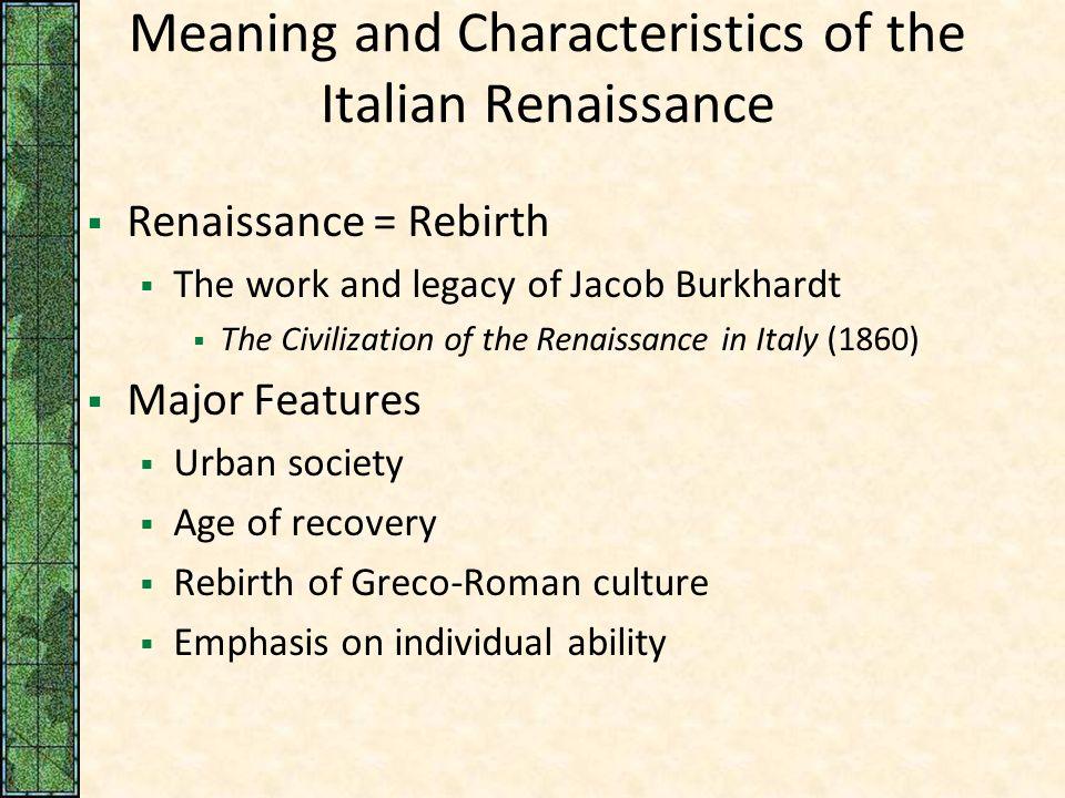 fundamental characteristics of the italian renaissance Leonardo da vinci the renaissance was a transformational period in  leonardo da vinci reflects the fundamental components  in the italian art.