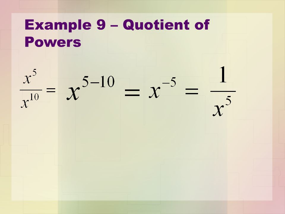 Example 9 – Quotient of Powers