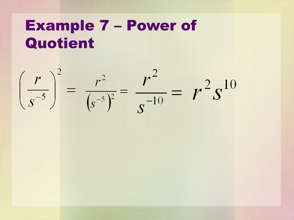 Example 7 – Power of Quotient