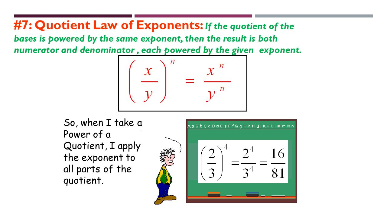 laws of exponents Use logical reasoning to prove the properties of integer exponents these rules are not made up - they make mathematical sense plan your 60 minutes lesson in math or number sense and operations with helpful tips from jeff li mtp.
