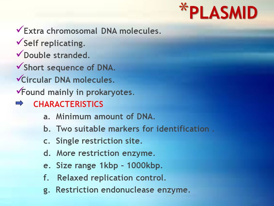 plasmids chromosomal dna molecules Plasmids first hit the scientific headlines when it was discovered that they are the means by which bacteria are able to transfer properties, such as resistance to an antibiotic, from one cell to another it is now known that plasmids are circular, double-stranded molecules of non-chromosomal dna .