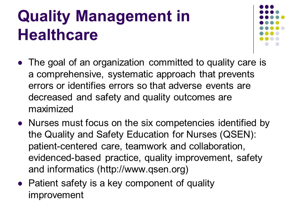 managing quality in health care Chapter 17: managing quality and safety test bank multiple choice 1 which of the following best describes one of the main problems in ensuring quality for health care in the united states.