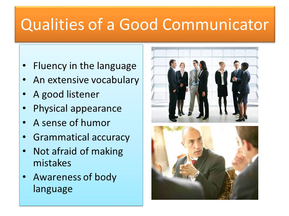 an examination of the qualities of a good listener 7 things good communicators always do  effective marketing rides on effective communication, so marketing copywriting is perfect for the examination of good communication habits and if you .