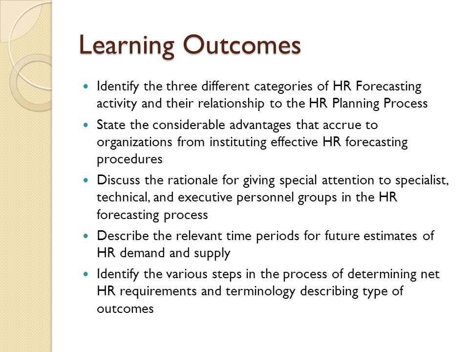 forecasting hr requirements Workforce planning – balancing demand and supply  their own labour requirements taking into  changes to the business in relation to human resources.