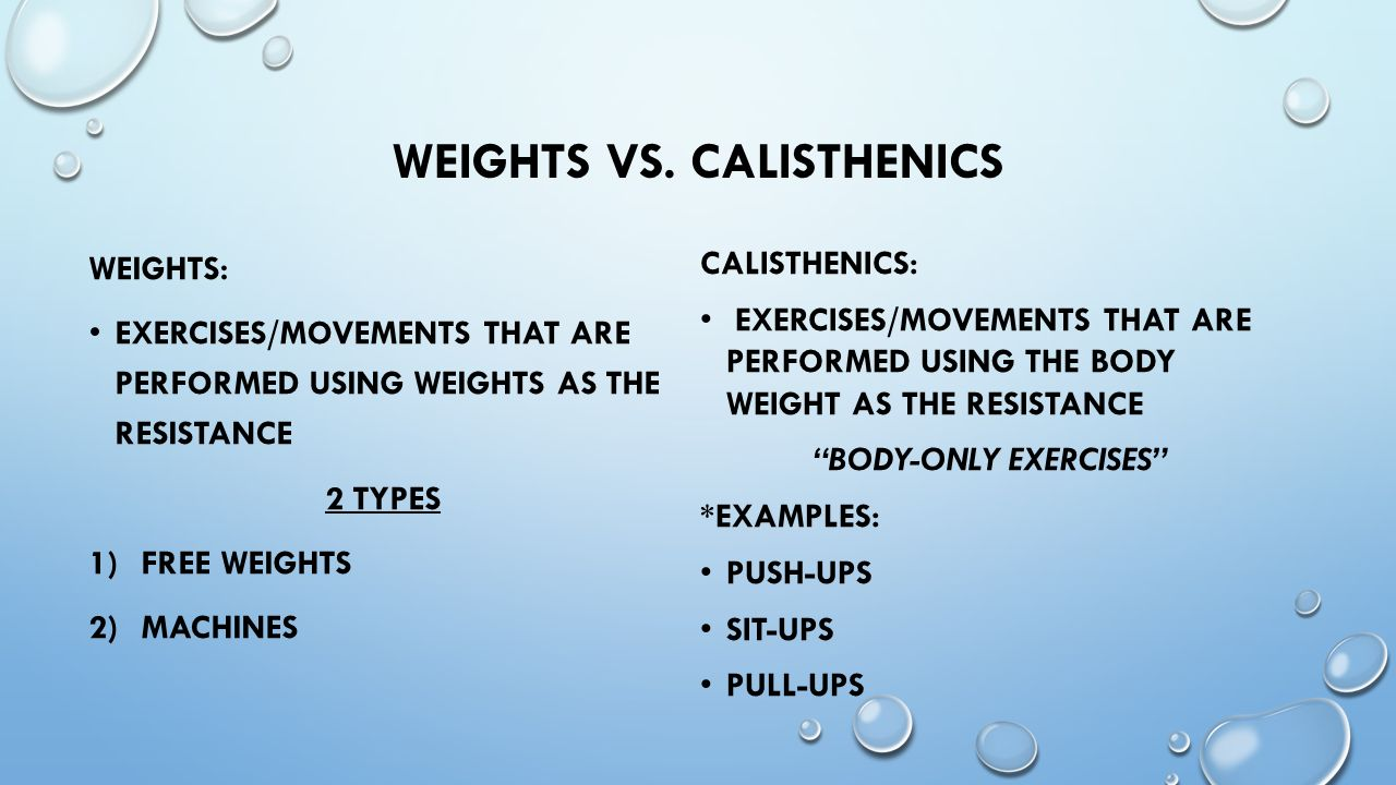 calisthenics vs weights What's better, weights or calisthenics the quest to win the battle of weights vs calisthenics is an on going argument here we answer the question for you.