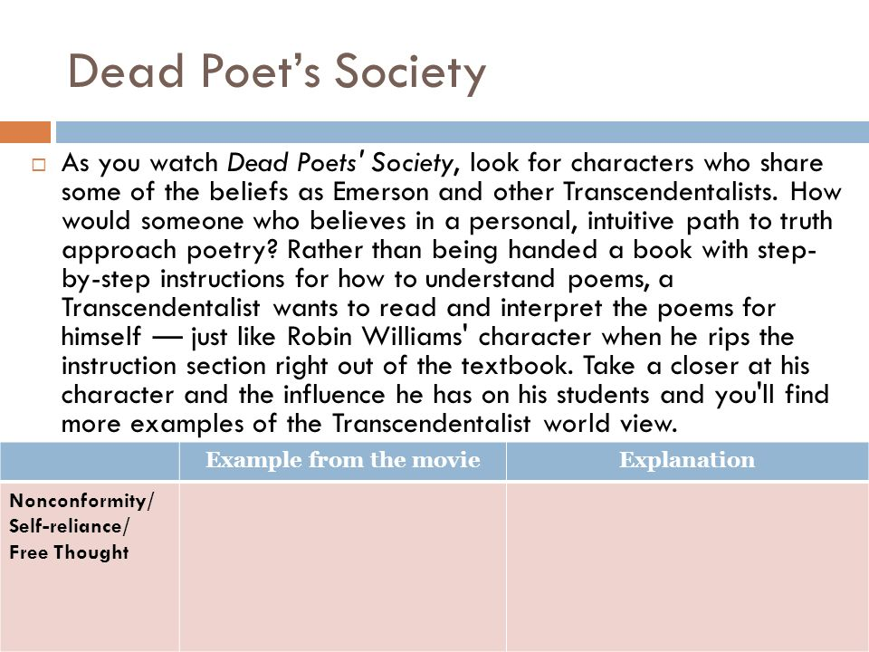 the concept of transcendentalism in the movie dead poets society Transcendentalism - dead poets society  topics: ralph  making the overall concept of transcendentalism understood  in the movie dead poets society,.