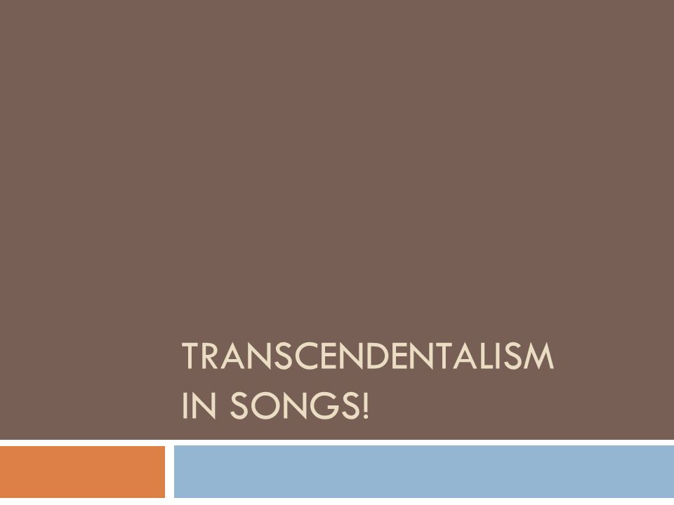 transcendentalism song Whitman's view on death is reflective of his belief in transcendentalism in song  of myself, whitman uses the scientific principle of thermodynamics to assert.