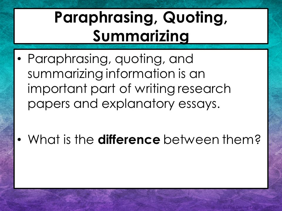 paraphrasing quotes in an essay Using quotations, paraphrases and summaries in essays 1 donna levy's help for students to succeed at the objective: given a format, self-identified topic, and research from scholarly sources, the learners will select specific ideas from source and identify the scope of the idea to best support purpose, audience and topic.