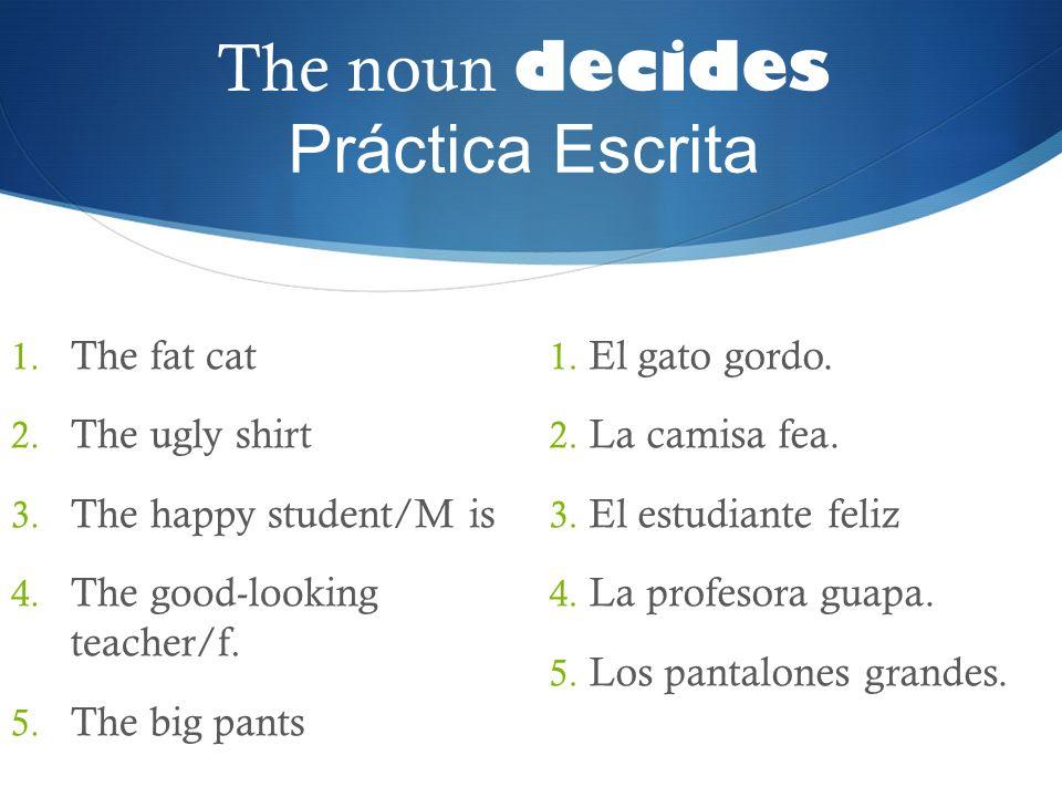 The noun decides Práctica Escrita