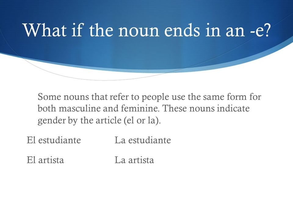 What if the noun ends in an -e