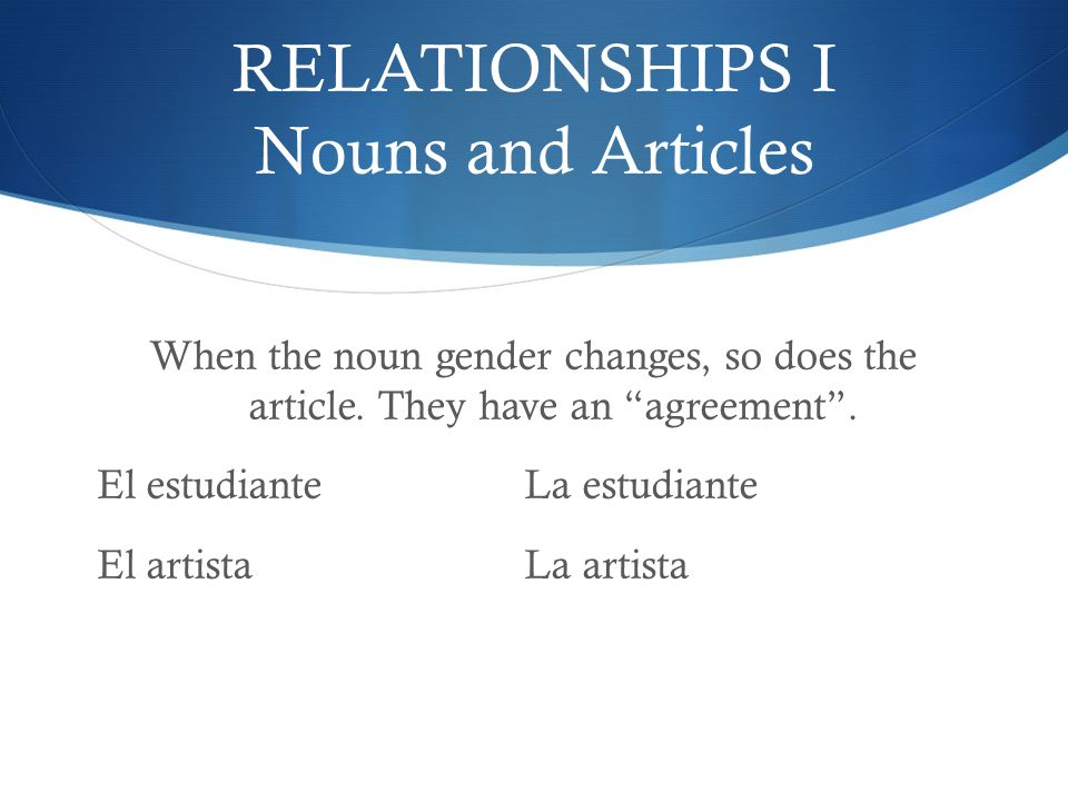 RELATIONSHIPS I Nouns and Articles