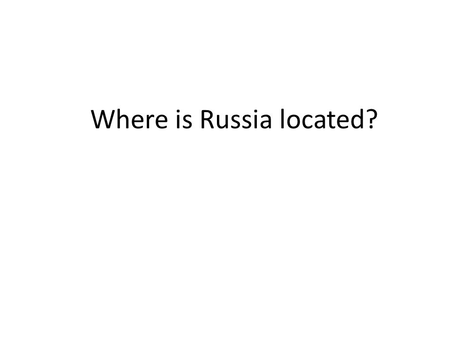 RUSSIA Ppt Video Online Download - Where is russia located