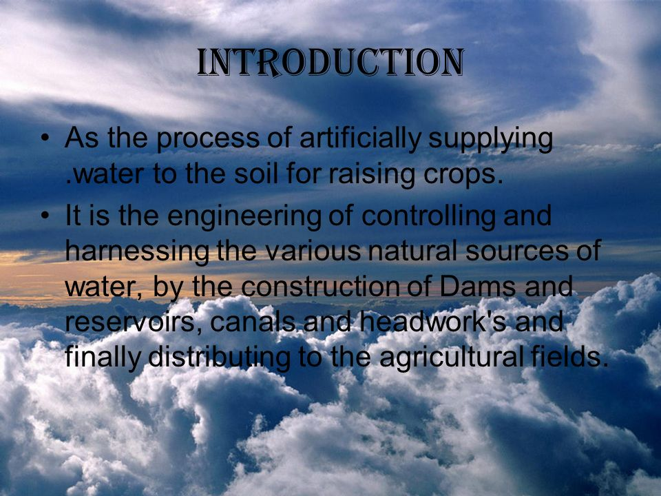 INTRODUCTION As the process of artificially supplying .water to the soil for raising crops.