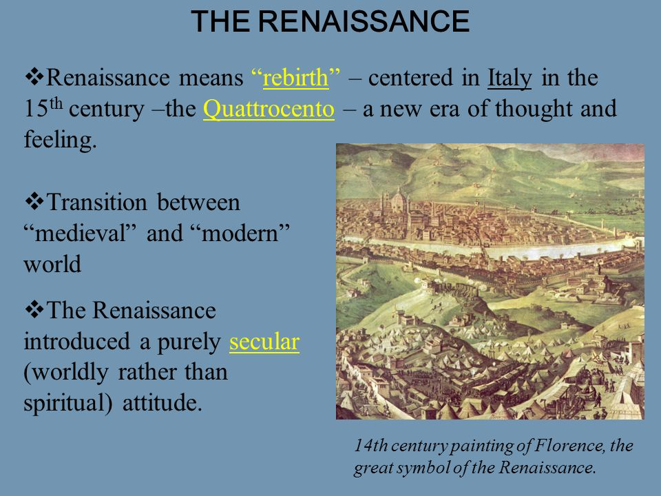 characteristics of the renaissance era The renaissance, the period of european history marking the waning of the middle ages and the rise of the modern world: science, and thought of this period characteristics of the renaissance are usually considered to include intensified classical scholarship, scientific and geographical discovery, a sense of individual human potentialities, and.