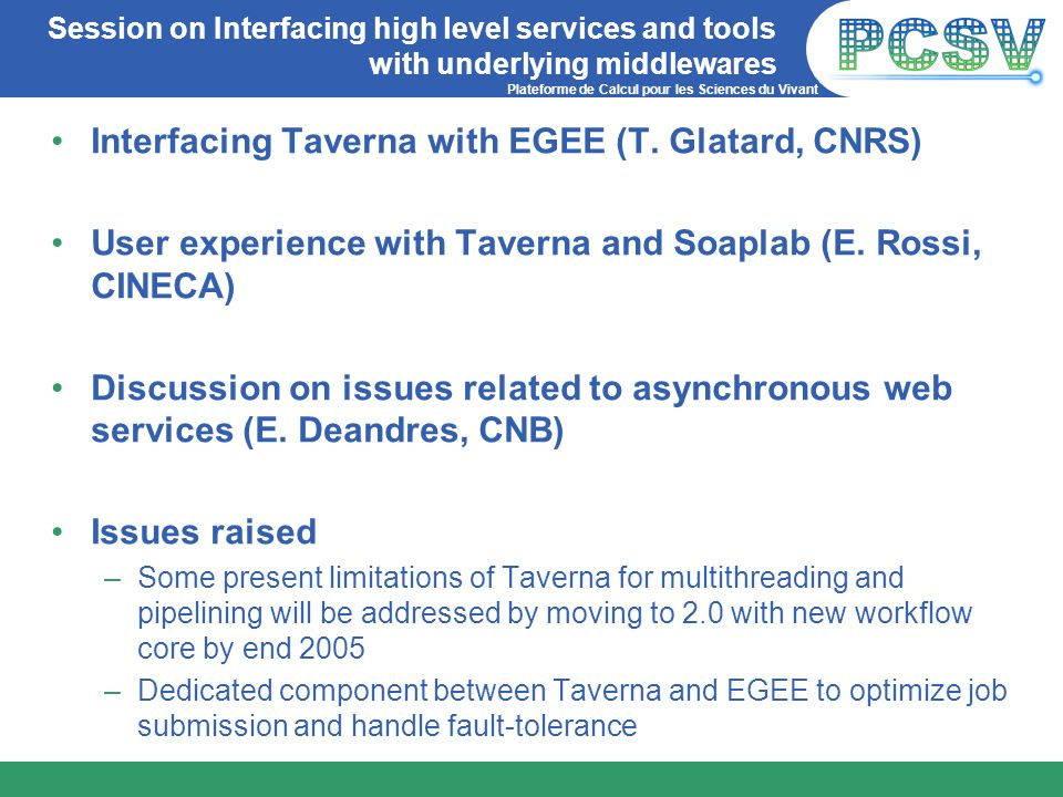 Interfacing Taverna with EGEE (T. Glatard, CNRS)