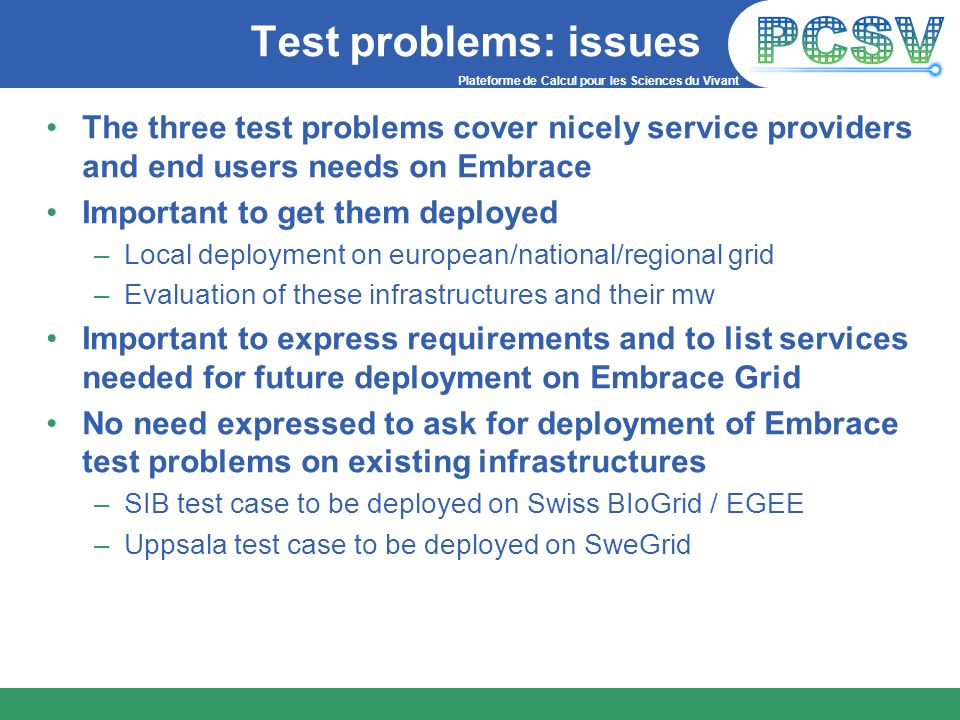 Test problems: issues The three test problems cover nicely service providers and end users needs on Embrace.