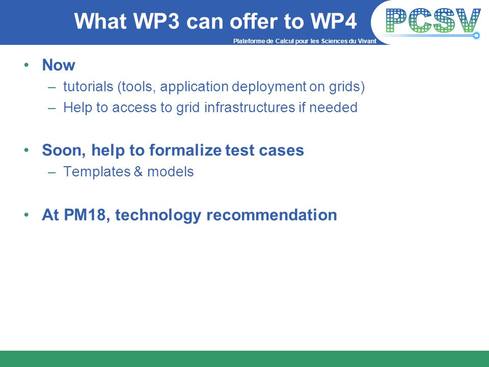 What WP3 can offer to WP4 Now Soon, help to formalize test cases