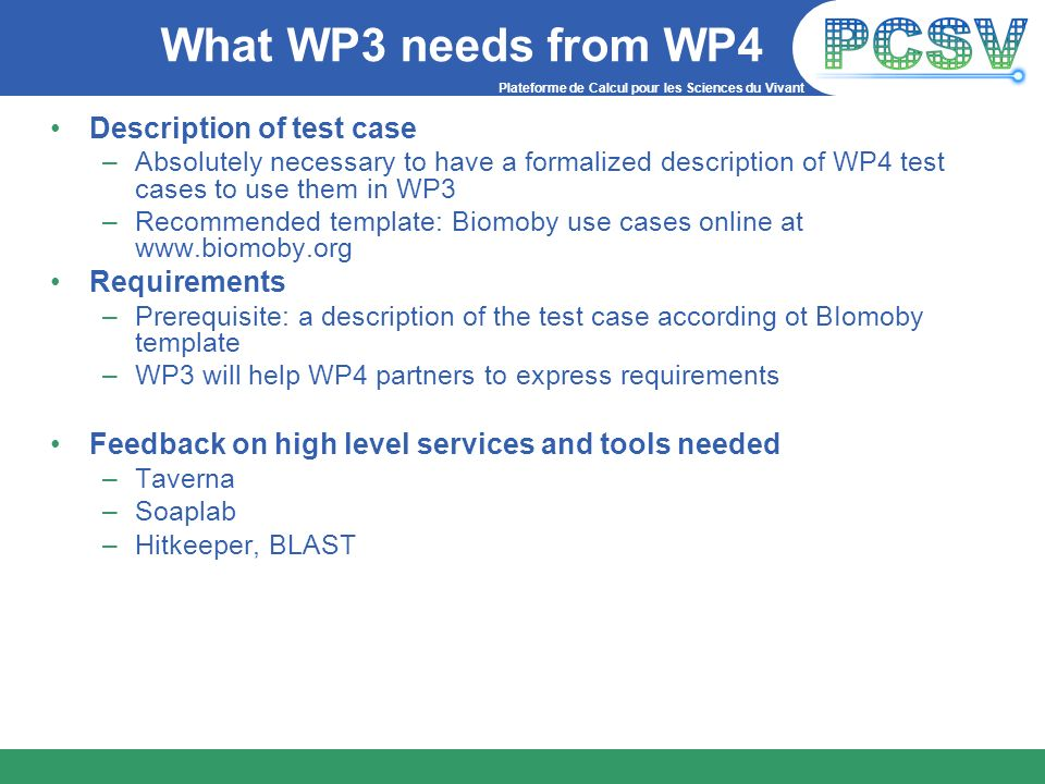 What WP3 needs from WP4 Description of test case Requirements