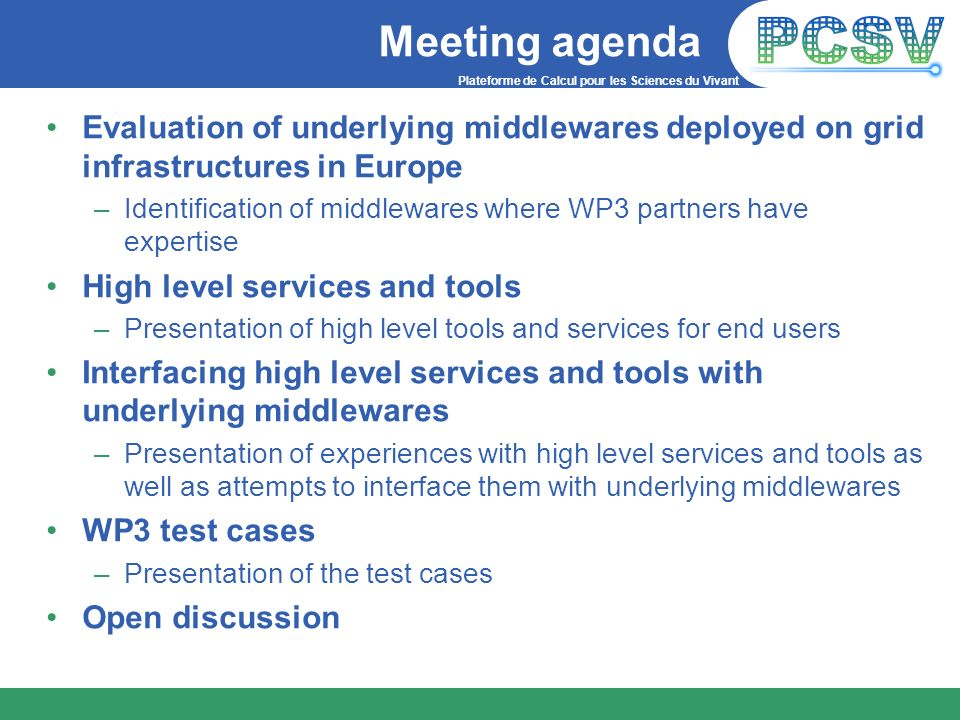Meeting agendaEvaluation of underlying middlewares deployed on grid infrastructures in Europe.