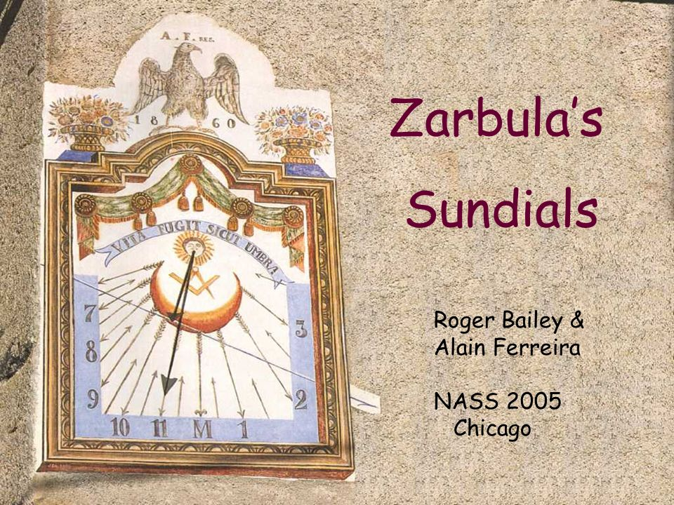 Zarbula's Sundials Roger Bailey & Alain Ferreira NASS 2005 Chicago