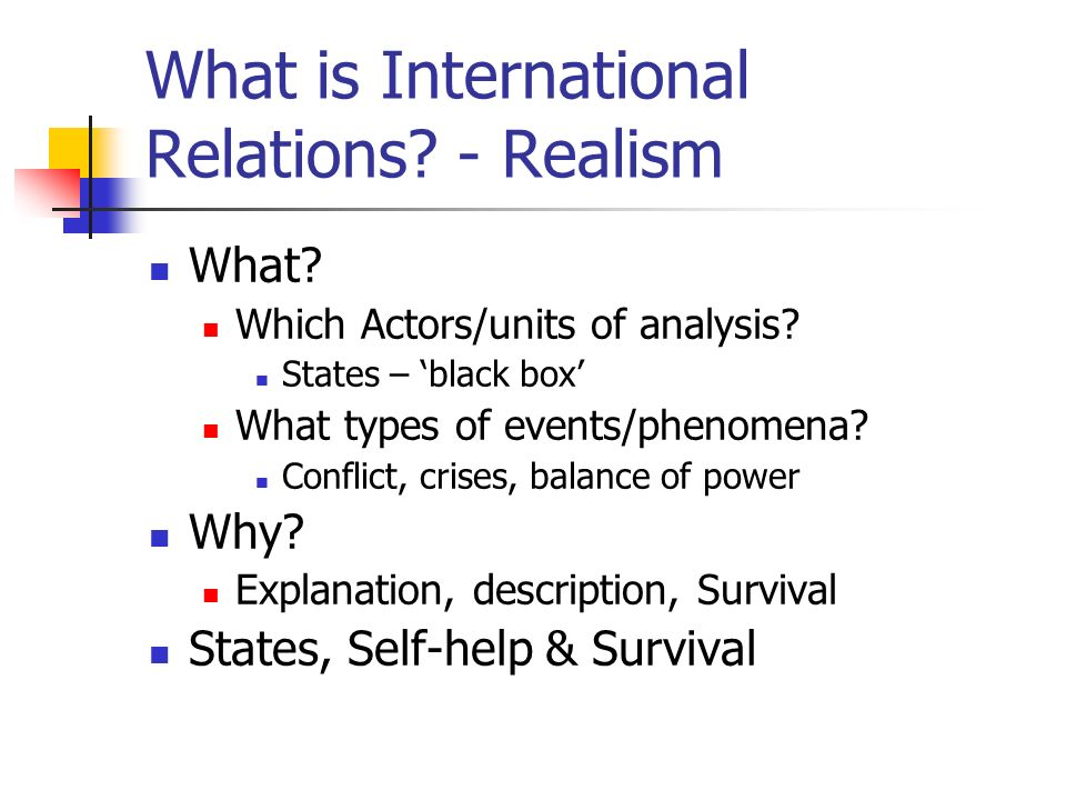 realism the blueprint of international relations International relations: what are some examples of realism in the world today  of idealism and realism in international relations how do they affect the .