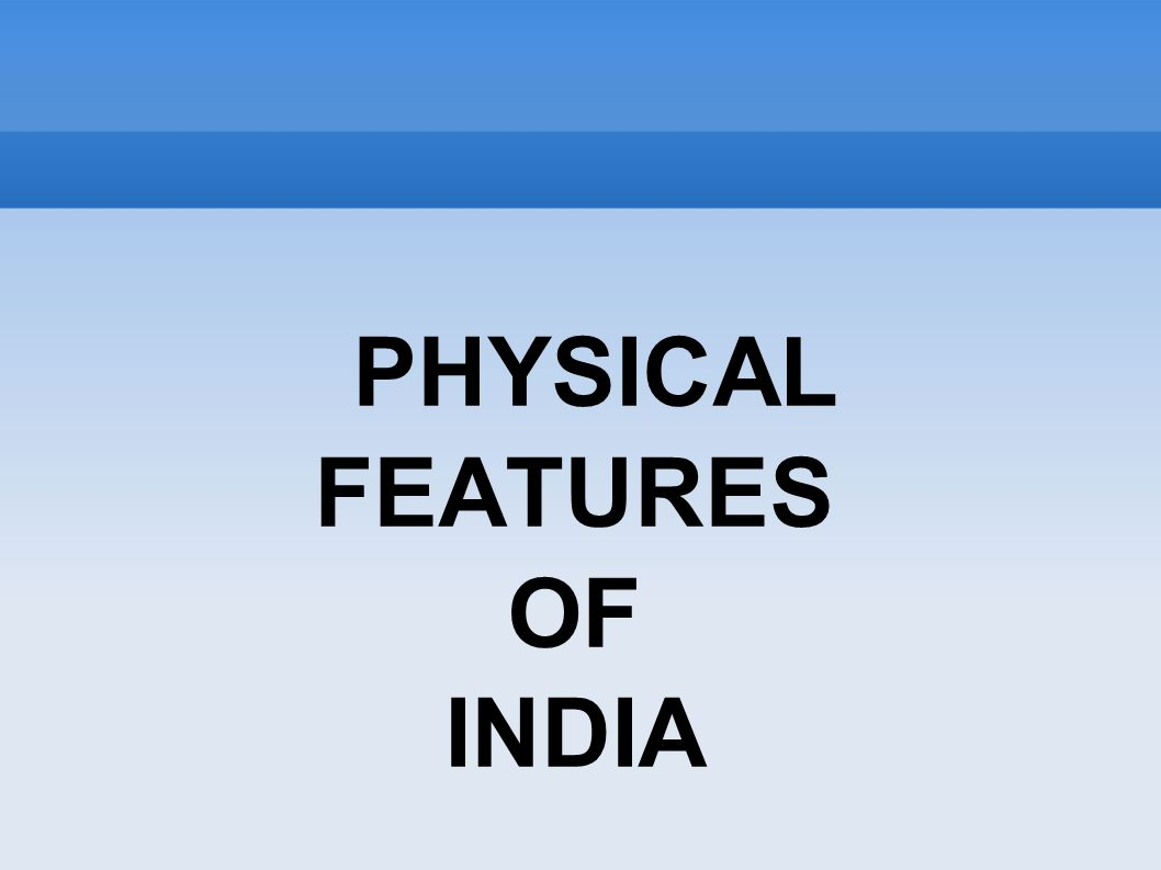 Physical features of india ppt video online download 1 physical features of india thecheapjerseys Image collections