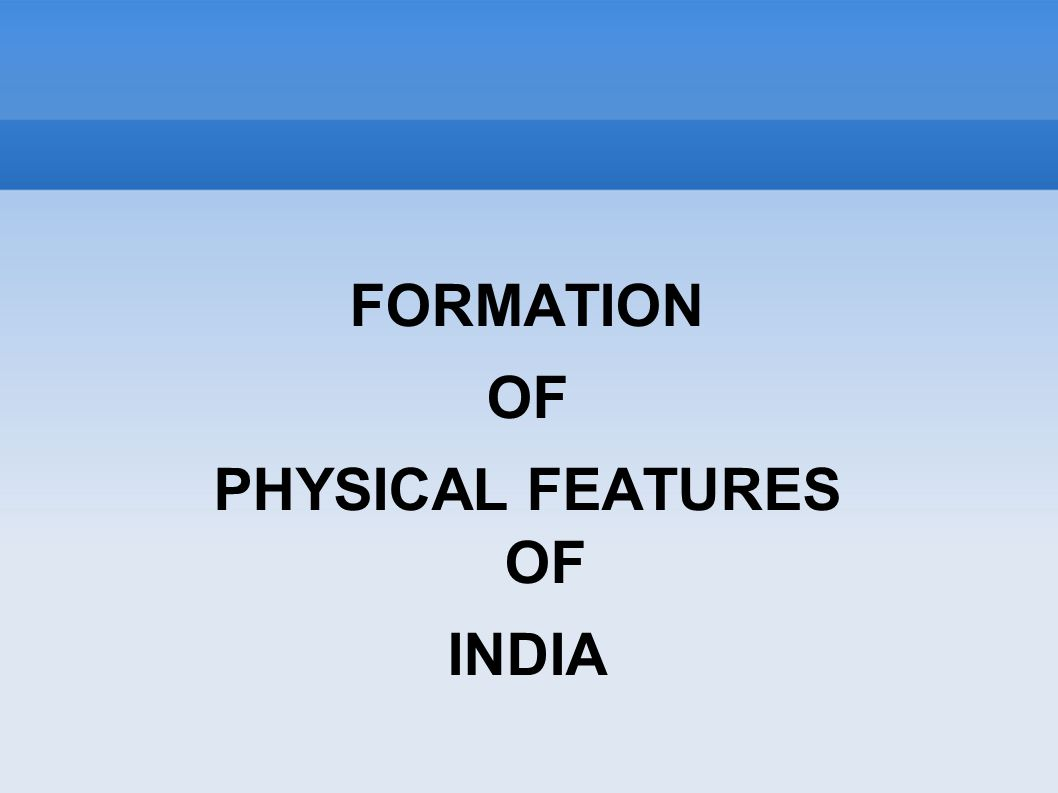 Physical features of india ppt video online download 3 formation of physical features of india thecheapjerseys Image collections