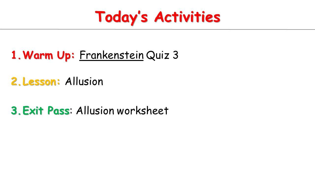 Today\'s Activities Warm Up: Frankenstein Quiz 3 Lesson: Allusion ...