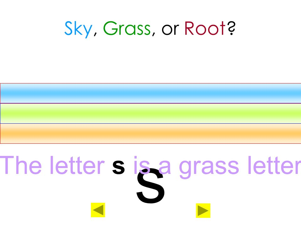 The letter s is a grass letter