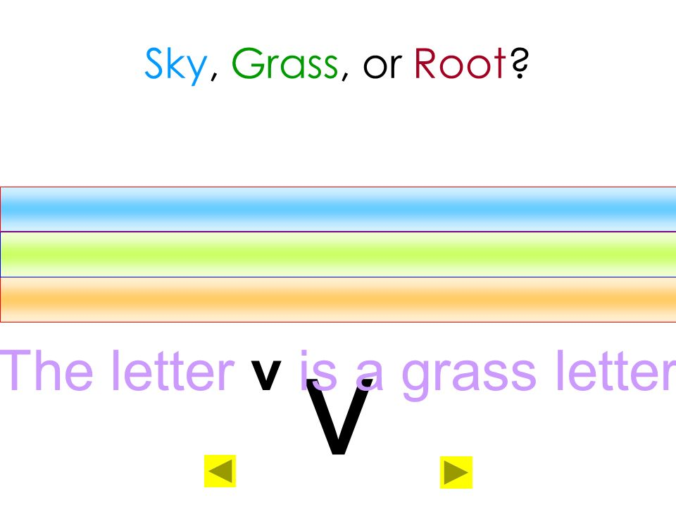 The letter v is a grass letter