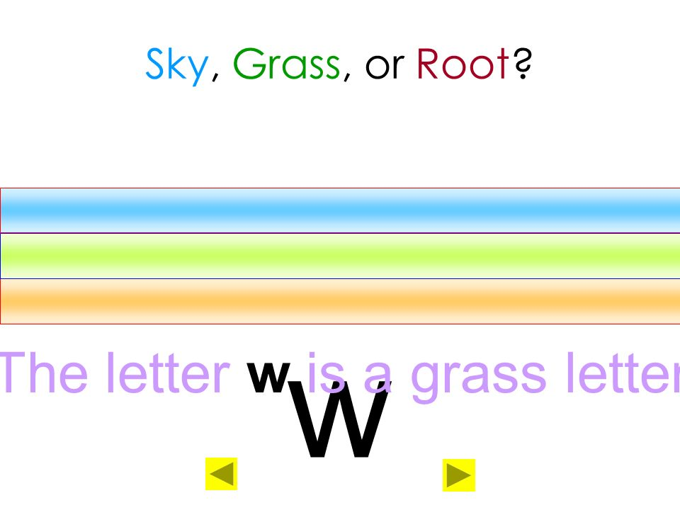 The letter w is a grass letter