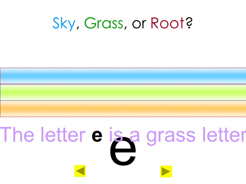 The letter e is a grass letter
