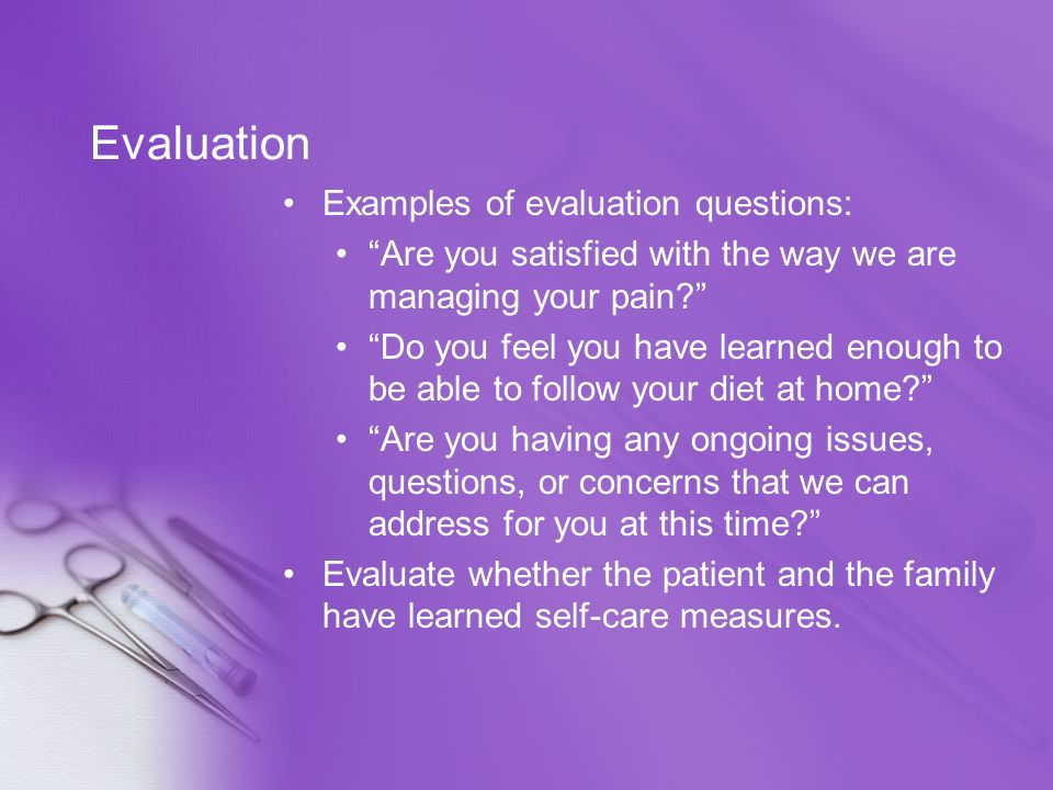 Evaluation Examples of evaluation questions: