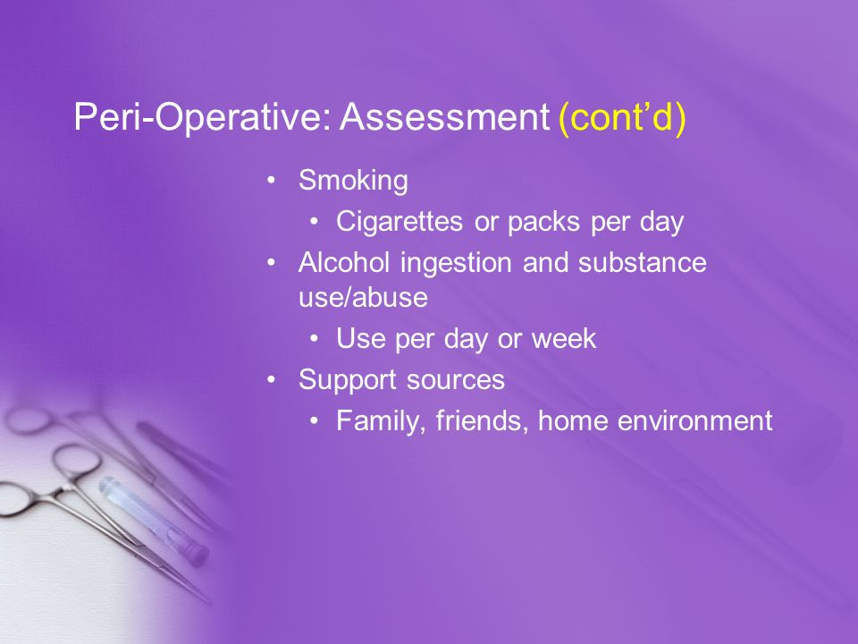 Peri-Operative: Assessment (cont'd)
