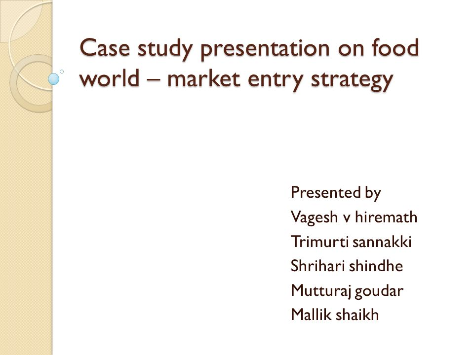 Case study presentation on food world – market entry strategy