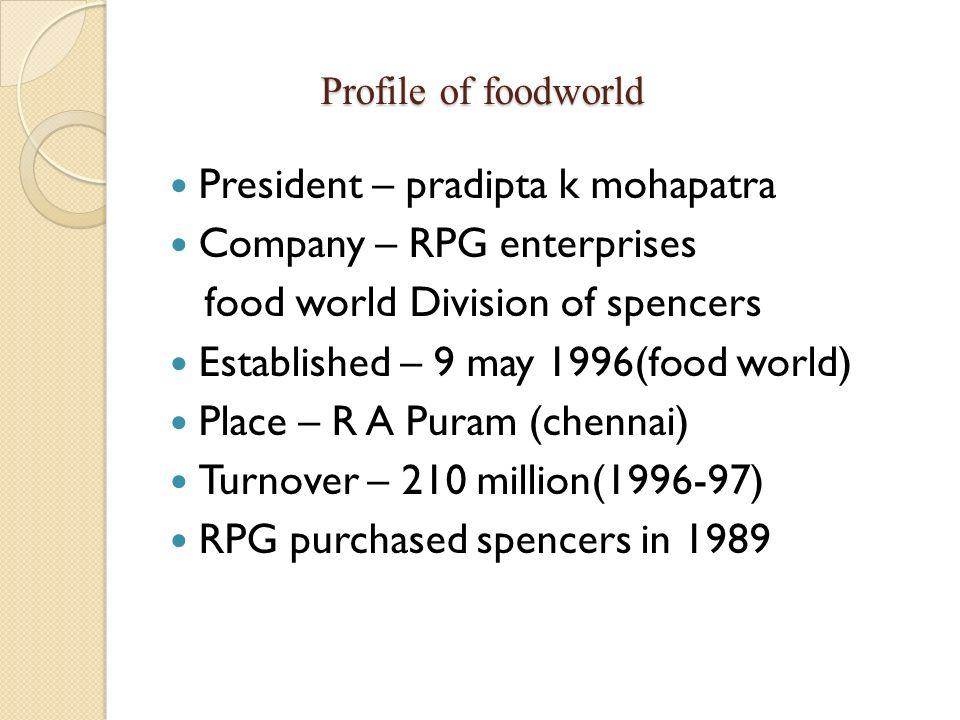 President – pradipta k mohapatra Company – RPG enterprises