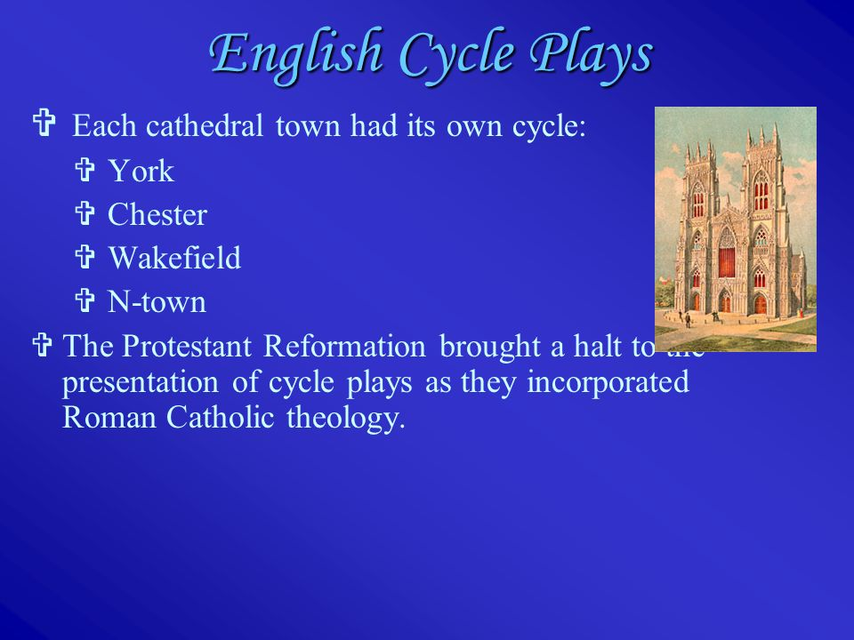 medieval cycle plays The cycle consisted of a series of plays on christian history, beginning with the creation of the world, moving through.