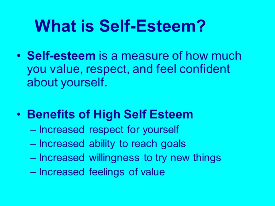 self esteem and respect We all know that self-esteem sometimes referred to as self-worth or self-respect, can be an important part of success too little self-esteem can leave people feeling defeated or.